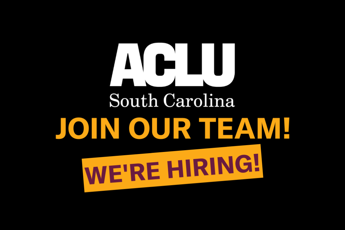 "This is a black image with the ACLU SC logo and the words ""Join Our Team! We're Hiring!"""