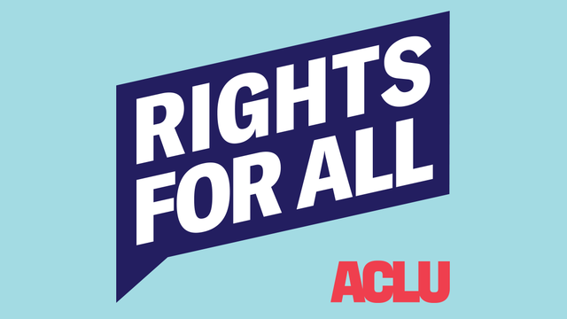 Rights for All - ACLU