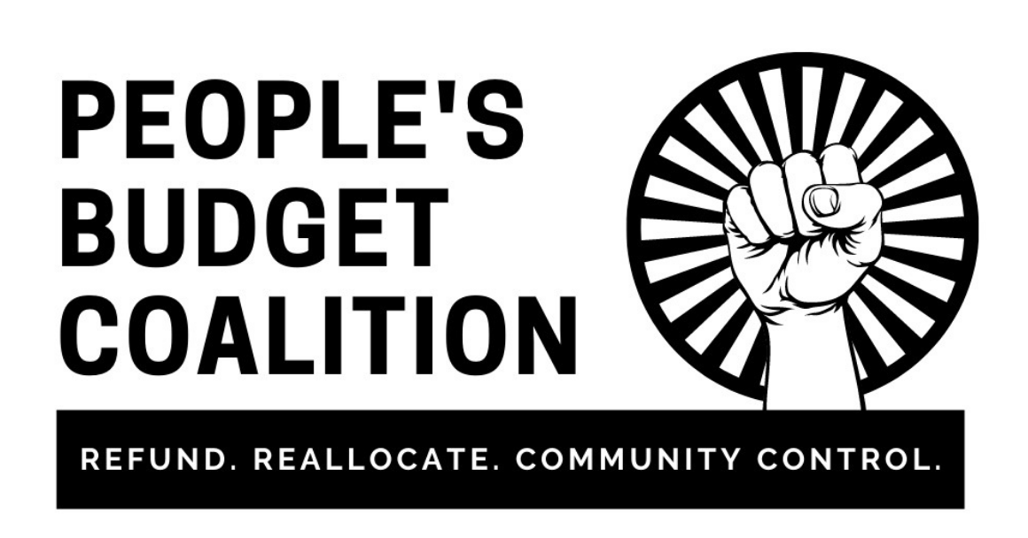 "White background with ""People's Budget Coalition"" in block letters on the left. On the right is an image of a fist in the air in front of a sunrise. At the bottom, there is a black box with white writing that reads ""Refund. Reallocate. Community Control."""